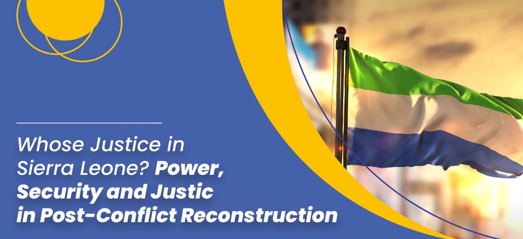 Whose Justice in Sierra Leone? Power, Security and Justice