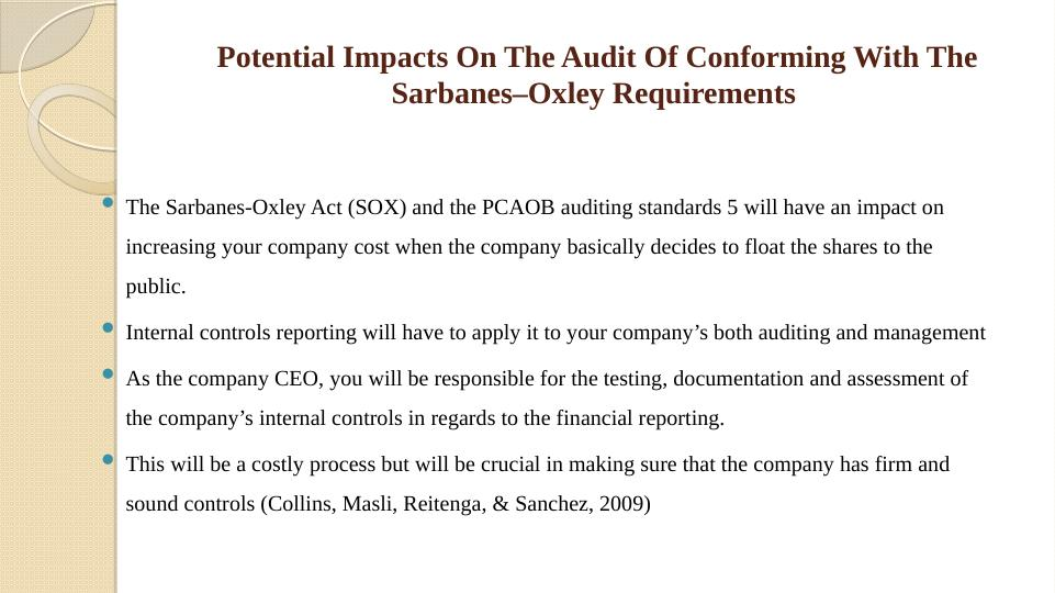 Impacts On The Audit Of Conforming With The Sarbanes– O xley Requirements